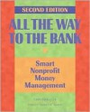 All the Way to the Bank: Smart Nonprofit Money Management - Susan Kenny Stevens