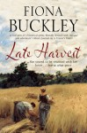 Late Harvest: A nineteenth-century historical saga - Fiona Buckley