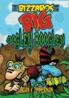 The Little Bizzaros and the Big Oogley Boogley - Brian Zimmerman, Brian Zimmerman, Dominic