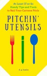Pitchin' Utensils: At Least 37 or So Handy Tips and Tools to Nail Your Cartoon Pitch - D.G. Banks