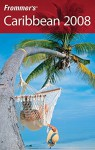 Frommer's Caribbean 2008 (Frommer's Complete Guides) - Darwin Porter, Danforth Prince