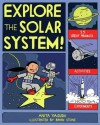 Explore the Solar System!: 25 Great Projects, Activities, Experiments (Explore Your World series) - Anita Yasuda, Bryan Stone