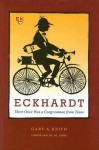 Eckhardt: There Once Was a Congressman from Texas - Gary A. Keith