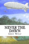 Never The Dawn - Grey Wolf