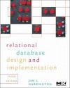 Relational Database Design and Implementation, Third Edition: Clearly Explained (Morgan Kaufmann Series in Data Management Systems) - Jan L. Harrington