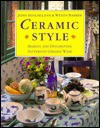Ceramic Style: Making and Decorating Patterned Ceramic Ware - John Hinchcliffe, George Wright, Wendy Barber