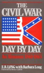 The Civil War Day By Day: An Almanac, 1861-1865 - E.B. Long, Barbara Long