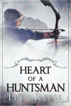 Heart of a Huntsman - Liam Reese