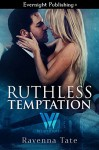 Ruthless Temptation (The Weathermen Book 11) - Ravenna Tate