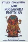 Kob poglavara kletnika - Stephen R. Donaldson, Zoran Jakšić, Mirjana Živković
