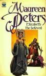Elizabeth the Beloved - Maureen Peters