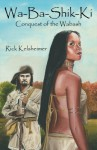 Wa-Ba-Shik-Ki (Conquest of the Wabash) - Rick Kelsheimer