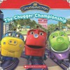 Chuggington: The Chugger Championship - Scholastic Inc., Michael Anthony Steele