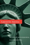 Lament for America: Decline of the Superpower, Plan for Renewal - Earl H. Fry