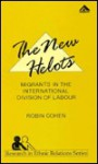 The New Helots: Migrants In The International Division Of Labour - Robin Cohen