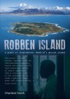 Robben Island: A Place of Inspiration: Mandela S Prison Island - Charlene Smith