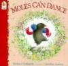 Moles Can Dance - Richard Edwards