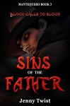 Sins of the Father: MANTEQUERO BOOK 3 - Jenny Twist