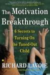 The Motivation Breakthrough - Richard Lavoie