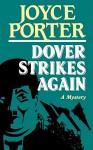Dover Strikes Again: A Mystery - Joyce Porter