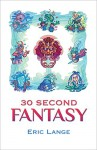 30 Second Fantasy - Eric Lange, Rebecca Hood, Lauren Rhodes, Sue Lange