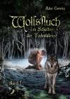 Wolfsfluch: Im Schatten der Todessteine: Band 1 - Alice Camden