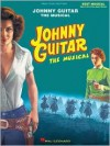 Johnny Guitar - The Musical - Martin Silvestri, Joel Higgins