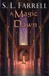 A Magic of Dawn - S.L. Farrell
