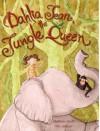 Dahlia Jean, the Jungle Queen - Matthew Smith, Kim Johnson
