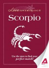 Love Astrology: Scorpio: Use the stars to find your perfect match! - Editors Of Adams Media