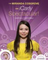 The Miranda Cosgrove & iCarly Spectacular!: Unofficial & Unstoppable - Liv Spencer