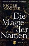 Die Magie der Namen: Roman - Nicole Gozdek