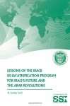 Lessons of the Iraqi De-Ba'athification Program for Iraq's Future and the Arab Revolutions - W. Andrew Terrill