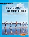 Sociology in Our Times [with CD] (Cengage Advantage) - Diana Kendall
