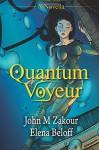 Quantum Voyeur - John Zakour, Elena Beloff
