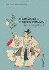 The Disaster of the Third Princess: Essays on The Tale of Genji - Royall Tyler