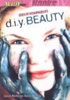 D.I.Y. Beauty - Karen Bressler, susan redstone, Karen Bressler