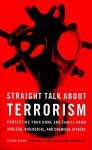 Straight Talk About Terrorism: Protecting Your Home And Family From Nuclear, Biological, And Chemical Attacks - George Beahm