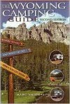 The Wyoming Camping Guide - Marc Smith