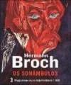 Os Sonâmbulos 3: Huguenau ou a objetividade - 1918 - Hermann Broch