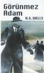Görünmez Adam - H.G. Wells, Ali Kaftan