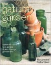The Natural Garden: Common Sense Lore Passed Down Through Generations - Rosamond Richardson