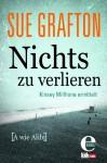 Nichts zu verlieren: {A wie Alibi} - Sue Grafton, Malte Krutzsch