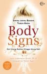 Body Signs: Sinyal-sinyal Bahaya Tubuh Anda, Dari Ujung Rambut Hingga Ujung Kaki - Joan Liebmann-Smith, Jacqueline Nardi Egan, Lulu Fitri Rahman