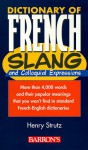 Dictionary Of French Slang And Colloquial Expressions - Henry Strutz