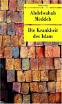 Die Krankheit Des Islam - Abdelwahab Meddeb, Hans Thill, Beate Thill