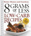 8 Grams or Less Low-Carb Recipes (Better Homes & Gardens) - Jan Miller