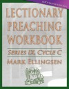 Lectionary Preaching Workbook: Lent/Easter Edition: Cycle C - Mark Ellingsen