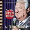 Even More Old Jewish Comedians - Drew Friedman, Jeffrey Ross