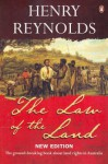 The Law Of The Land - Henry Reynolds